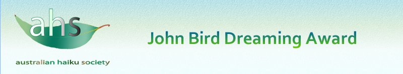 John Bird Dreaming Award for Haiku